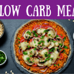 18 Low Carb Meals for Weight Loss