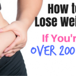 How to Lose Weight if You're Over 200 Lbs