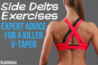 Side Delts Exercises: Expert Advice For a Killer V-Taper!