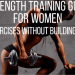Strength Training Guide for Women: 6 Best Exercises Without Building Bulk!