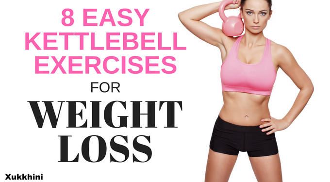8 easy kettlebell exercises for weight loss
