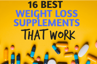 16 Best Weight Loss Supplements That Work